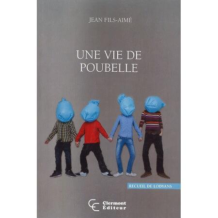 UNE VIE DE POUBELLE, DR JEAN FILS-AIME, ISBN: 978-2-924545-32-4